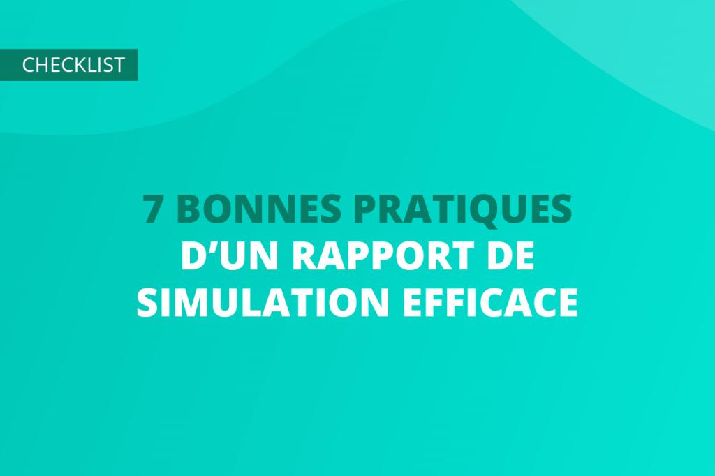 Comment établir un rapport de simulation efficace ?